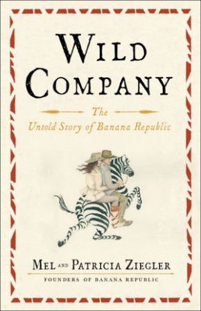 "Book Review: ""Wild Company: The Untold Story of Banana Republic"""